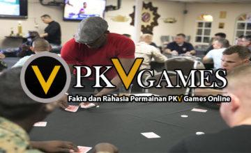 Fakta dan Rahasia Permainan PKV Games Online