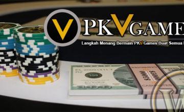 Langkah Menang Bermain PKV Games Buat Semua Player