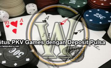 Situs PKV Games dengan Deposit Pulsa