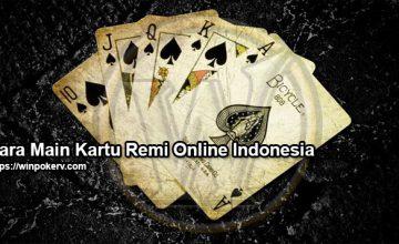 Cara Main Kartu Remi Online Indonesia